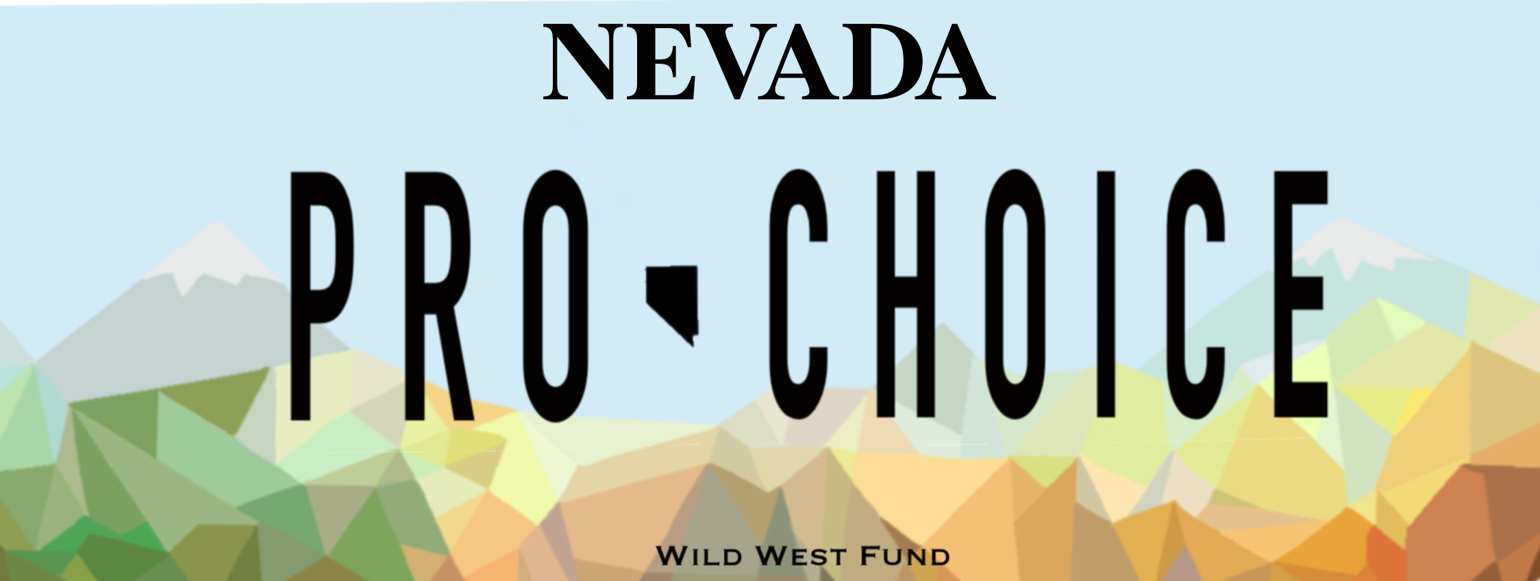 Nevada mountains with pro-choice label